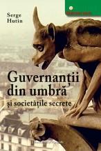 Guvernantii din umbra si societatile secrete