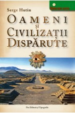 Oameni si civilizatii disparute