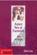 Amor, Sex si Fantezie